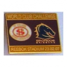 2007 WCC Broncos v St Helens Pin Badge an1