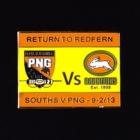 2013 Rabbitohs v PNG  Return to Redfern Pin Badge p