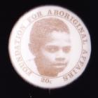 Aboriginal Affairs Foundation Button Badge 26mm 20c