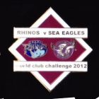 2012 WCC Sea Eagles v Leeds Pin Badge bn1